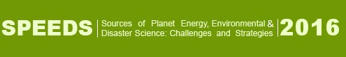 Sources of Planet Energy, Environmental Disaster Science: Challenges and Strategies : SPEEDS - 2013
